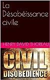 La Désobéissance civile - Format Kindle - 2,99 €