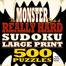 The Monster Book of Really Hard Sudoku: 500 Puzzles, Large Print (Volume 1)