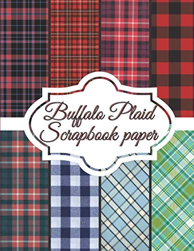 Buffalo Plaid Scrapbook paper: Scrapbooking Paper size 8.5