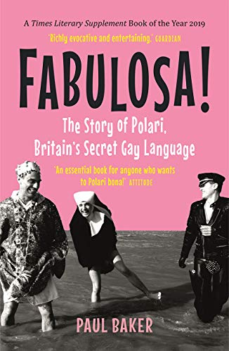 Fabulosa!: The Story of Polari, Britain's Secret Gay Language