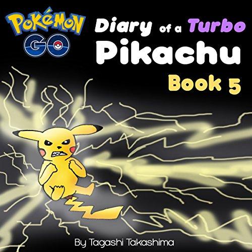 Pokemon Go: Diary of a Turbo Pikachu cover art