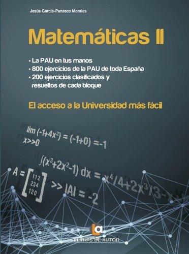 Matemáticas II: El acceso a la Universidad más fácil.