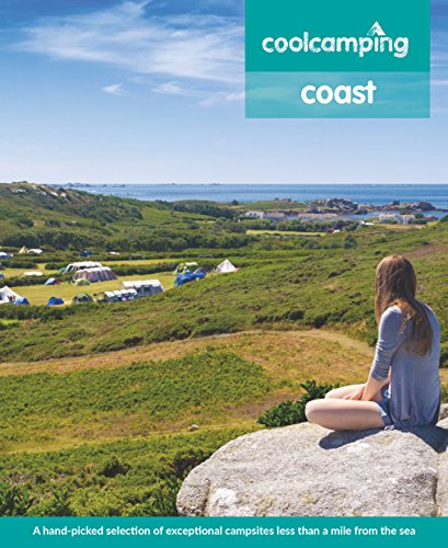 Cool Camping Coast: A hand-picked selection of exceptional campsites less than a mile from the sea