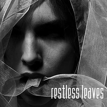 Restless Leaves
