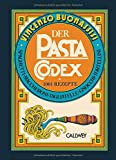 Der Pasta-Codex: 1001 Rezepte