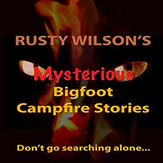 Rusty Wilson's Mysterious Bigfoot Campfire Stories, Collection #8 cover art