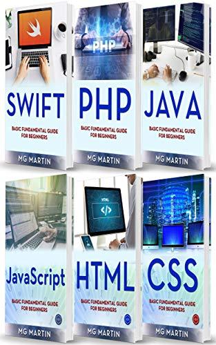 Programming for Beginners: 6 Books in 1 - Swift+PHP+Java+Javascript+Html+CSS: Basic Fundamental Guide for Beginners