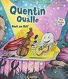 Quentin Qualle – Rock am Riff: Mit Lieder-CD