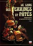 Le livre des Terrines et Pâtés - Préparations et secrets du traiteur