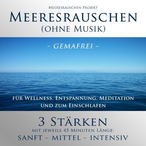 Meeresrauschen Ohne Musik - Naturgeräusche Für Wellness, Entspannung, Meditation Und Zum Einschlafen