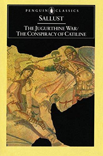 The Jugurthine War / The Conspiracy of Catiline (Penguin Classics)
