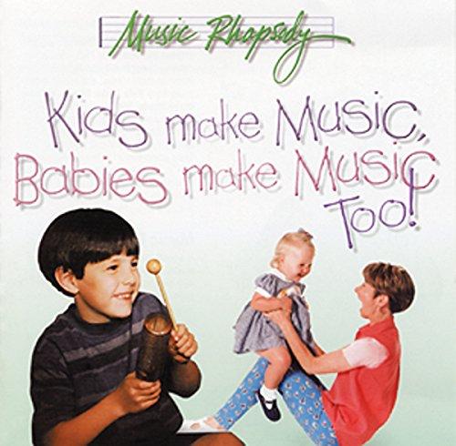 Kids Make Music Babies Make Music Too Music Rhapsody