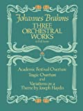 three orchestral works in full score: academic festival overture, tragic overture and variations on a theme by joseph haydn (dover music scores) (english edition)