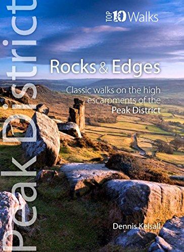 Rocks & Edges : Classic walks on the high escarpments of the Peak District (Peak District Top 10 Walks Series)