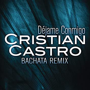 Déjame Conmigo (Bachata Remix)