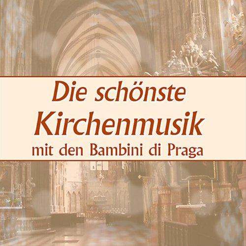 Die schönste Kirchenmusik mit den Bambini di Praga