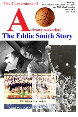 The Cornerstone of Arizona Basketball: The Eddie Smith Story