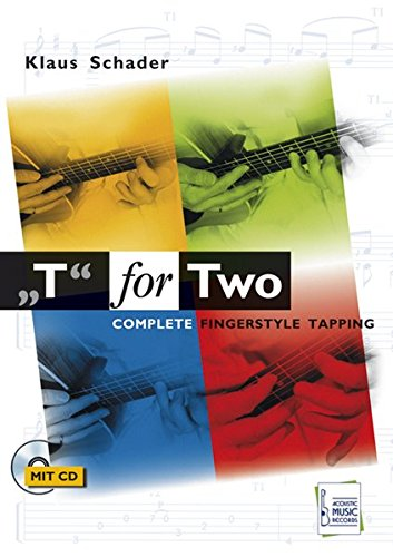 T for Two - Complete Fingerstyle Tapping: Noten und Tabulaturen für akustische Gitarre