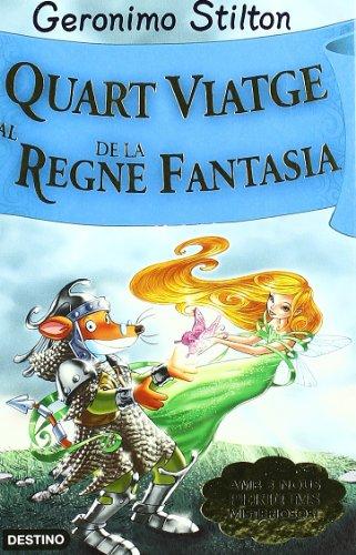 Stilton: quart viatge al regne de la fantasía (GERONIMO STILTON. REGNE DE LA FANTASIA)