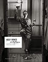 Willy Ronis by Willy Ronis: The Master Photographer's Unpublished Albums