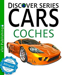 Cars / Coches (Xist Kids Bilingual Spanish English) by [Xist Publishing, Victor Santana]