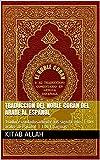 Traducción del Noble Corán del árabe al español : Traduce cuidadosamente los significados ( Del árabe al español ) 1083 paginas