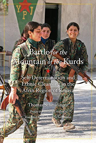 Battle for the Mountain of the Kurds: Self-Determination and Ethnic Cleansing in Rojava (Kairos)