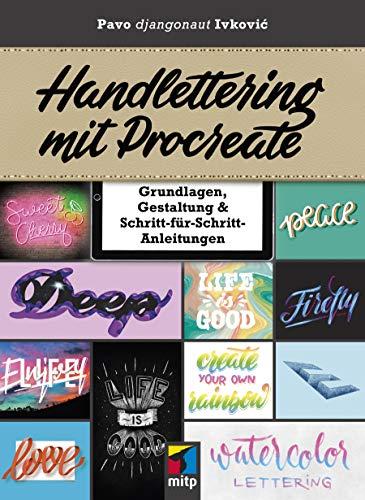 Handlettering mit Procreate: Grundlagen, Gestaltung & Schritt-für-Schritt-Anleitungen (mitp Kreativ)