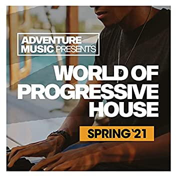 World Of Progressive House (Spring '21)