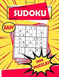 Sudoku Easy 500 Puzzles: Sudoku Puzzle Book - 500 Puzzles and Solutions - Easy Level - Volume 1. Tons of Fun for your Brain!