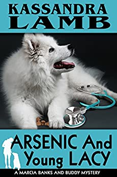 Arsenic and Young Lacy (The Marcia Banks and Buddy Cozy Mysteries Book 2) by [Kassandra Lamb]