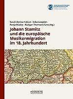 Johann Stamitz und die europaeische Musikermigration im 18. Jahrhundert