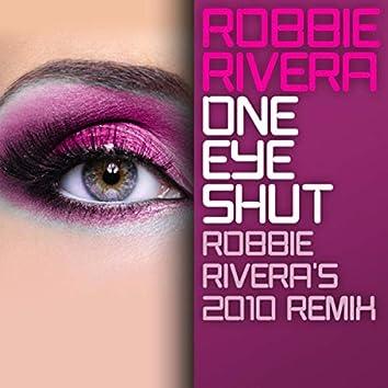 One Eye Shut (Robbie Rivera's 2010 Remix)
