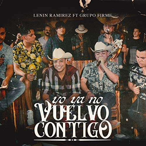 Lenin Ramírez feat. Grupo Firme feat. Grupo Firme