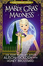 Mardi Gras Madness (A Roxy Reinhardt Cozy Mystery Book 1)