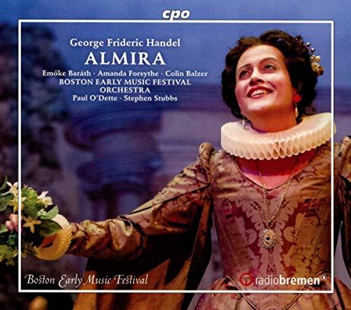 Handel: Almira [Emöke Barath; Amanda Forsythe; Colin Balzer; Christian Immler; Zachary Wilder; Robert Mealy] [Cpo: 555205-2]