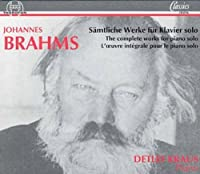 Complete Works for Solo Piano by JOHANNES BRAHMS