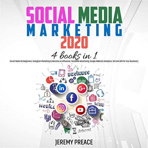 Social Media Marketing 2020: 4 Books in 1 Audiobook By Jeremy Preace cover art
