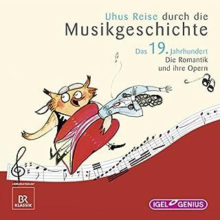 Uhus Reise durch die Musikgeschichte - Das 19. Jahrhundert (1) Titelbild