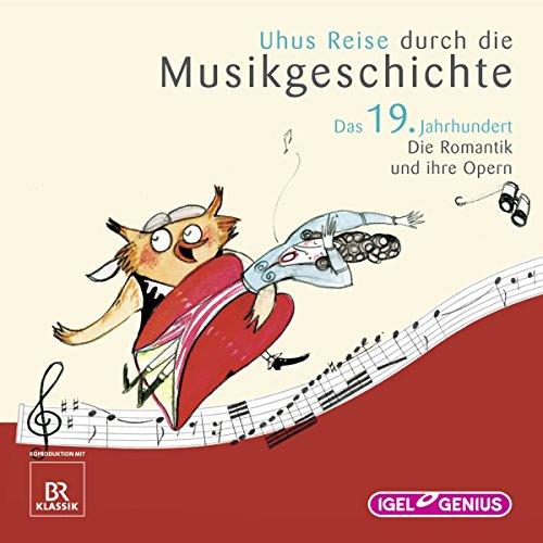 Uhus Reise durch die Musikgeschichte - Das 19. Jahrhundert (1) audiobook cover art