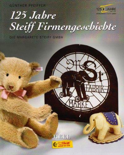 125 Jahre Steiff Firmengeschichte: Die Margarete Steiff GmbH