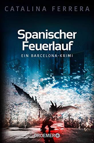 Spanischer Feuerlauf: Ein Barcelona-Krimi (Ein Fall für Karl Lindberg & Alex Diaz, Band 3)