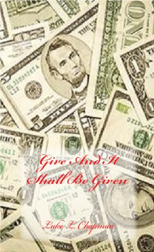 GIVE AND IT SHALL BE GIVEN (English Edition)