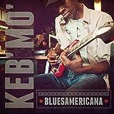 Songtexte von Keb' Mo' - BLUESAmericana