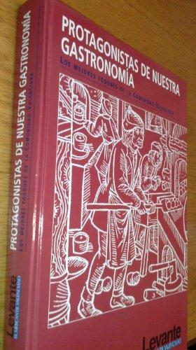 LIBRO PROTAGONISTAS DE NUESTRA GASTRONOMIA - LOS MEJORES FOGONES DE LA COMUNIDAD VALENCIANA-GRAN FORMATO