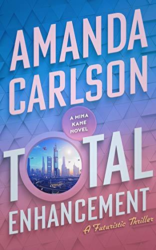 Total Enhancement: (Mina Kane Book 1)