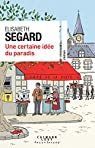 Une certaine idée du paradis par Segard