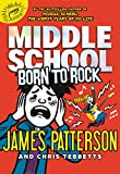 Middle School: Born to Rock (Middle School Series Book 11)