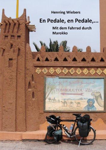 En Pedale, en Pedale - Mit dem Fahrrad durch Marokko (German Edition)