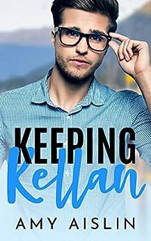 Keeping Kellan (Keeping Him Book 2) by [Amy Aislin]